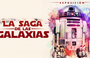 Entradas La Saga de las Galaxias en A Coruña ¡Nuevas entradas a la venta!